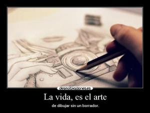 2. la vida es el arte de dibujar sin borrador