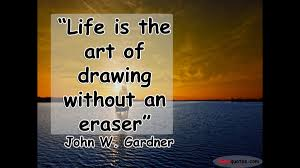 2. Life is the art of drawing without an eraser-1
