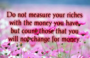 4. Do not count your riches
